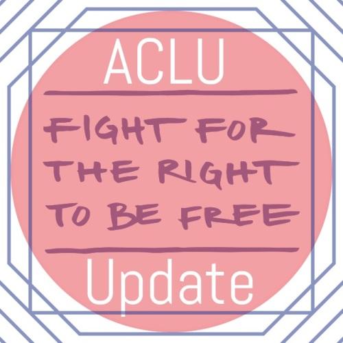 ACLU Update