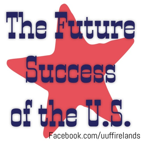 The Future Success of the U.S., Part 2